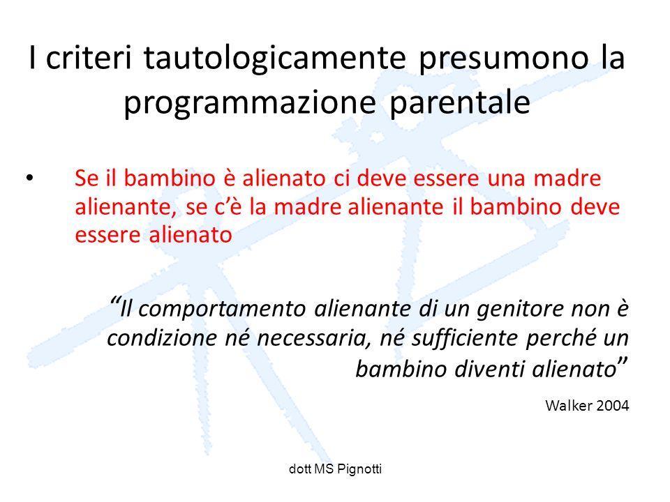 I criteri tautologicamente presumono la programmazione parentale