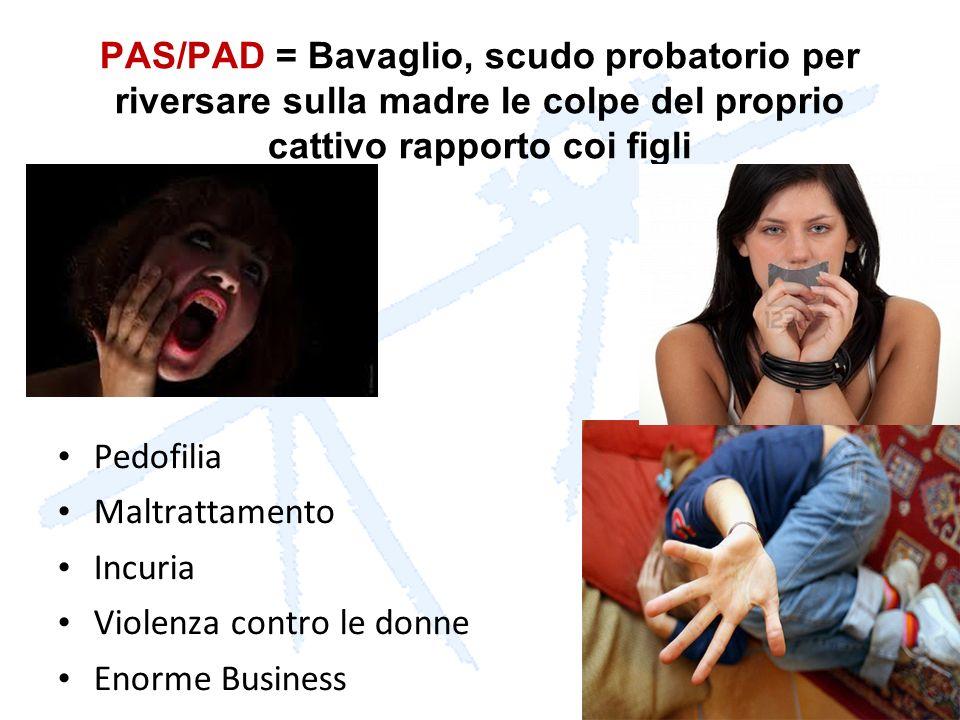 PAS/PAD = Bavaglio, scudo probatorio per riversare sulla madre le colpe del proprio cattivo rapporto coi figli