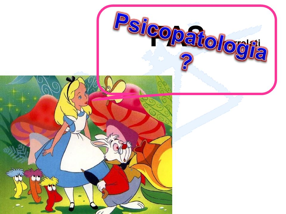 PAS e correlati Psicopatologia