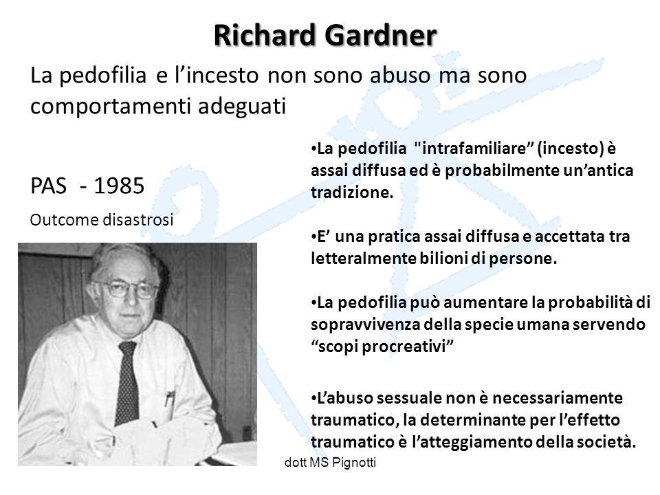 Richard Gardner La pedofilia e l'incesto non sono abuso ma sono comportamenti adeguati. PAS - 1985.