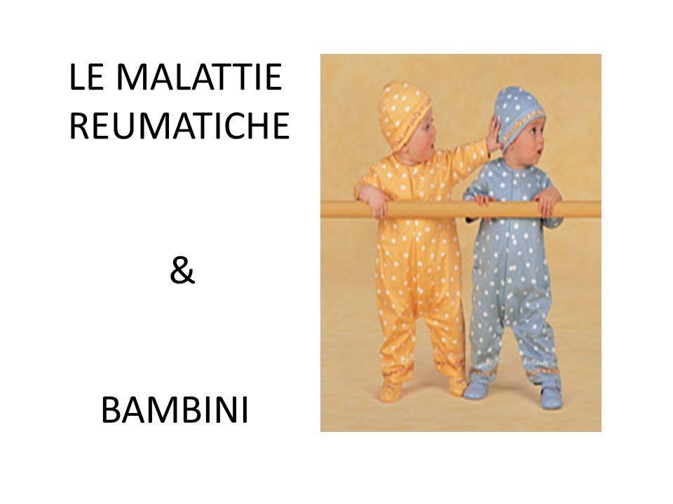LE MALATTIE REUMATICHE & BAMBINI MALATTIE REUMATICHE TRASMISSIBILI
