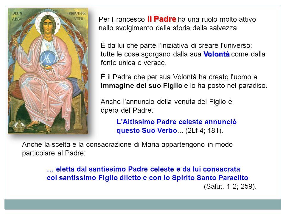 Per Francesco il Padre ha una ruolo molto attivo nello svolgimento della storia della salvezza.