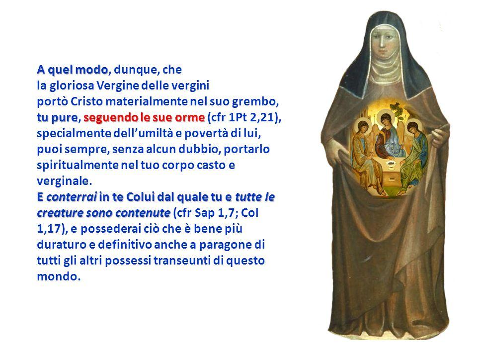 A quel modo, dunque, che la gloriosa Vergine delle vergini.
