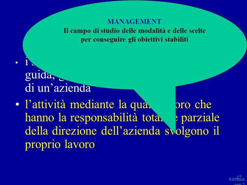 Il termine MANAGEMENT viene utilizzato per identificare: