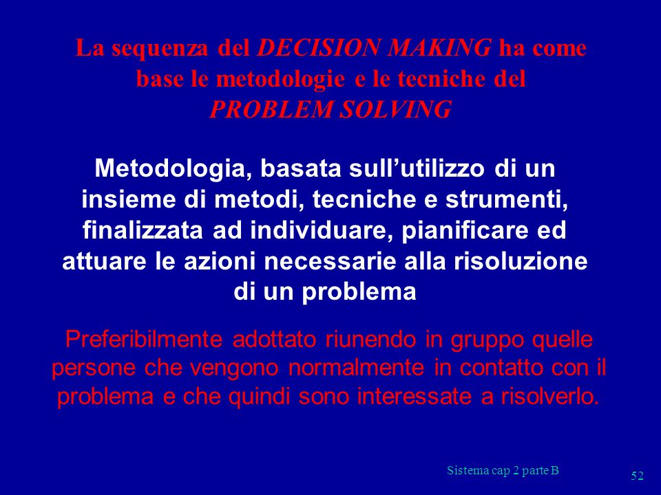 La sequenza del DECISION MAKING ha come base le metodologie e le tecniche del