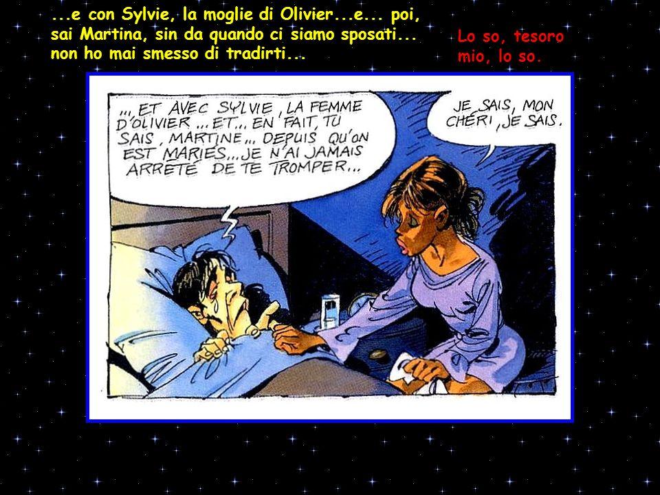 e con Sylvie, la moglie di Olivier. e