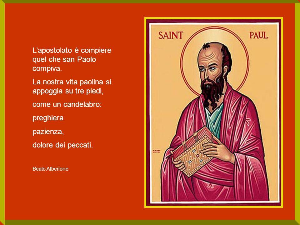 L'apostolato è compiere quel che san Paolo compiva.