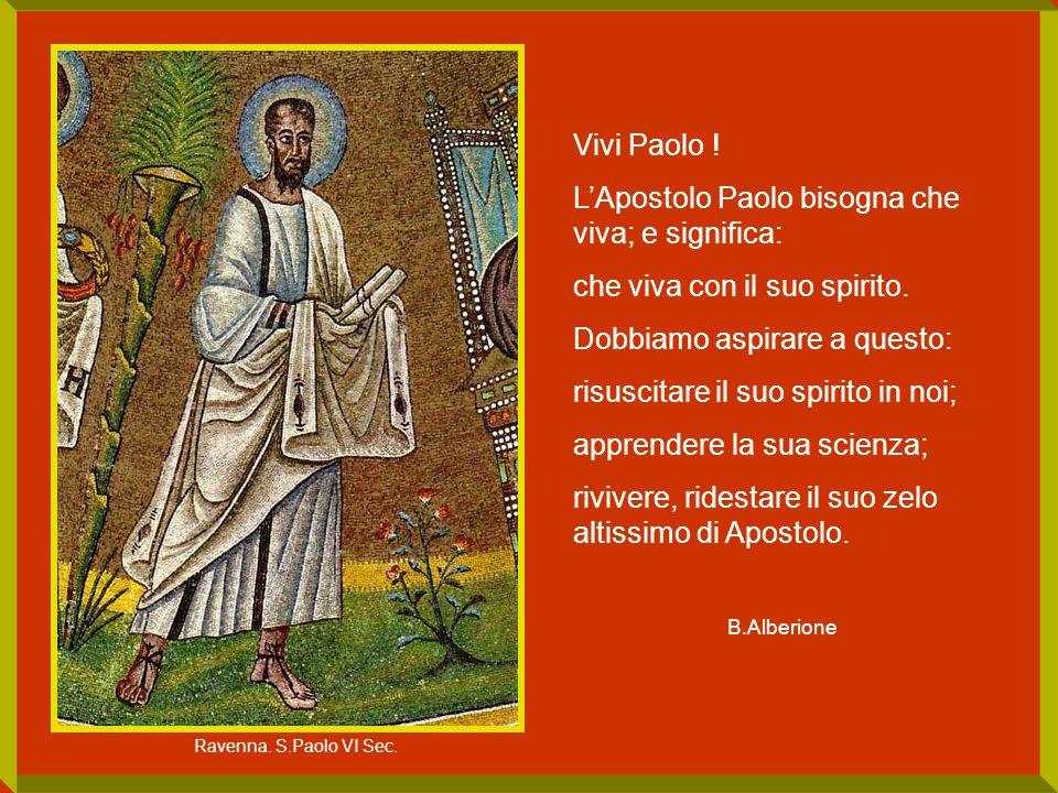 L'Apostolo Paolo bisogna che viva; e significa: