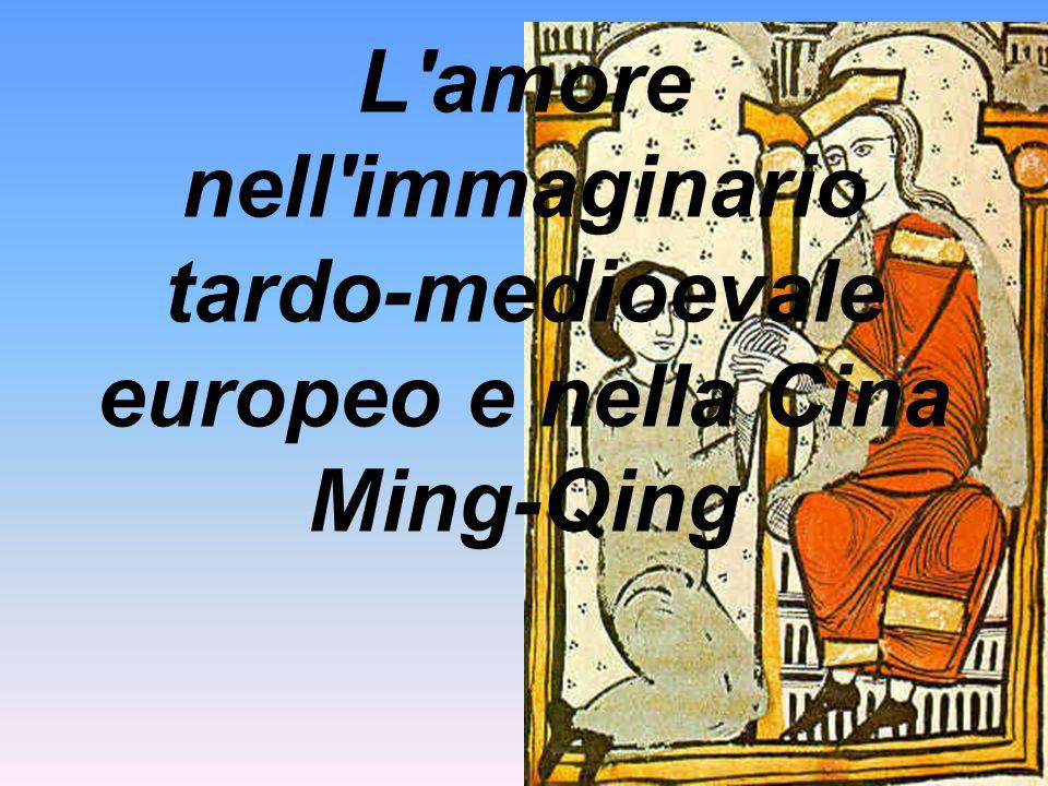 L amore nell immaginario tardo-medioevale europeo e nella Cina Ming-Qing