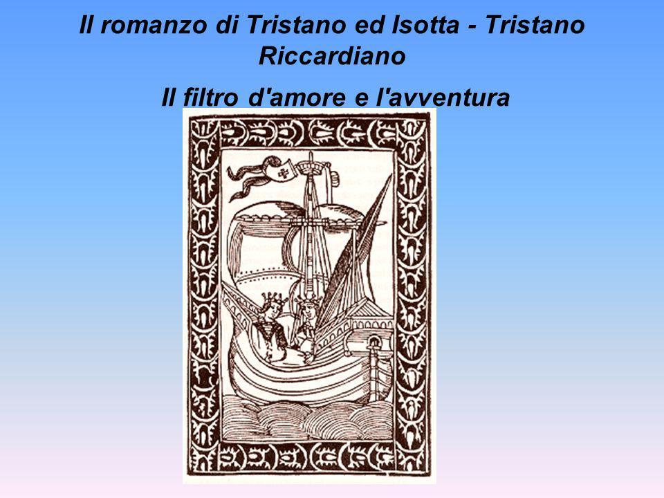 Il romanzo di Tristano ed Isotta - Tristano Riccardiano Il filtro d amore e l avventura