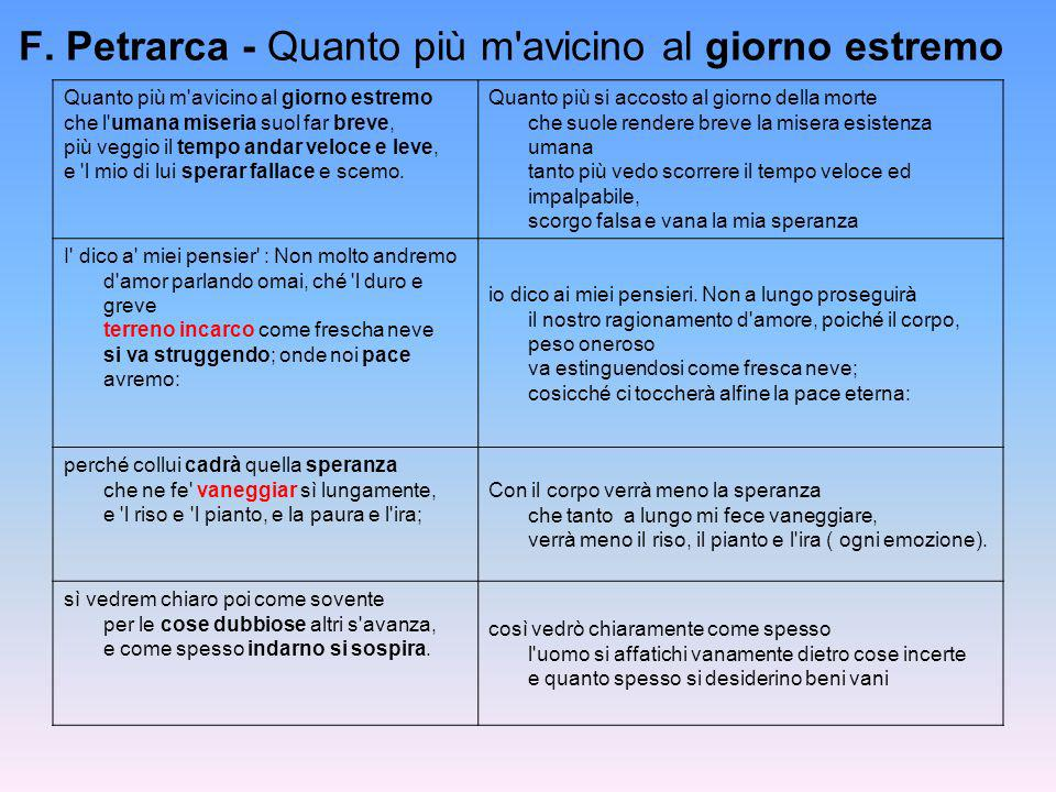 F. Petrarca - Quanto più m avicino al giorno estremo
