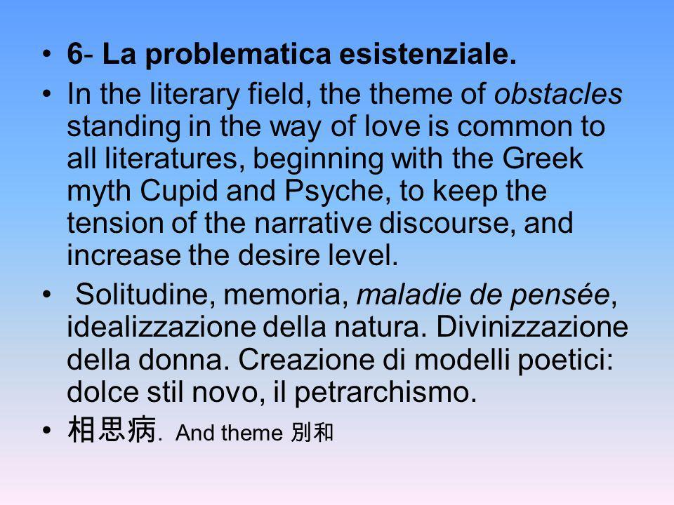 6- La problematica esistenziale.