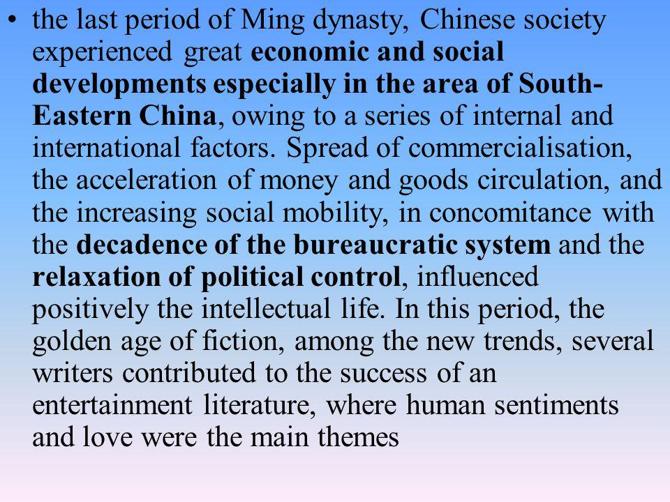 the last period of Ming dynasty, Chinese society experienced great economic and social developments especially in the area of South-Eastern China, owing to a series of internal and international factors.