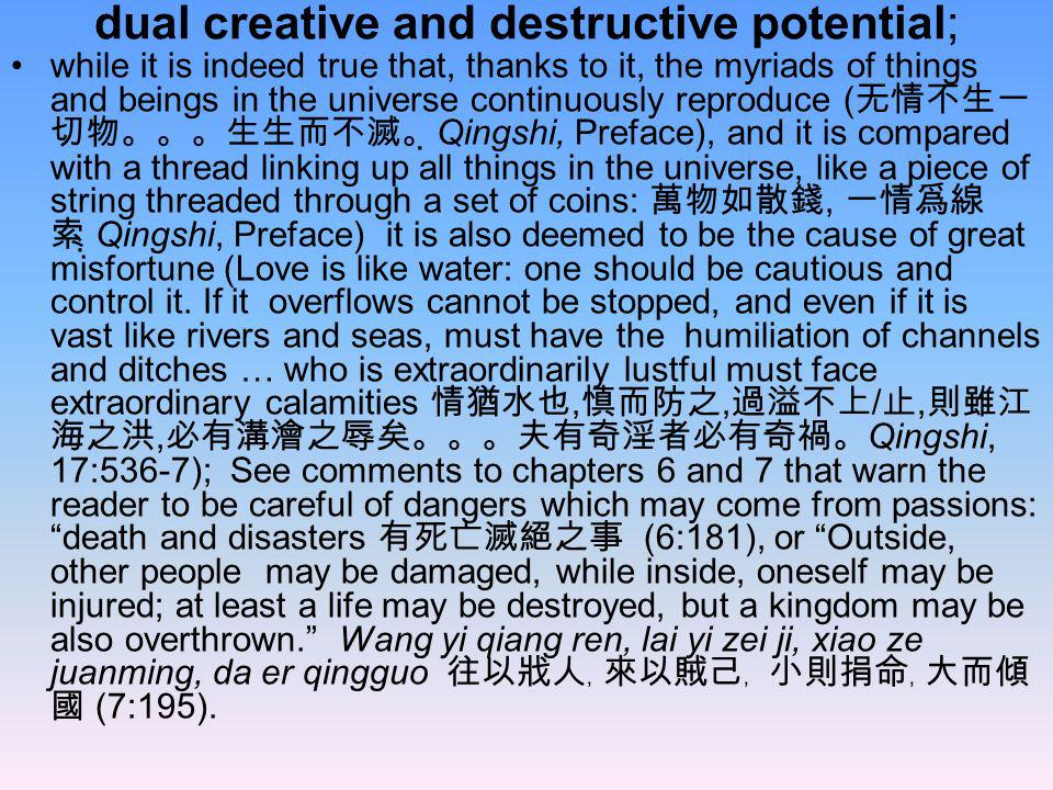 dual creative and destructive potential;