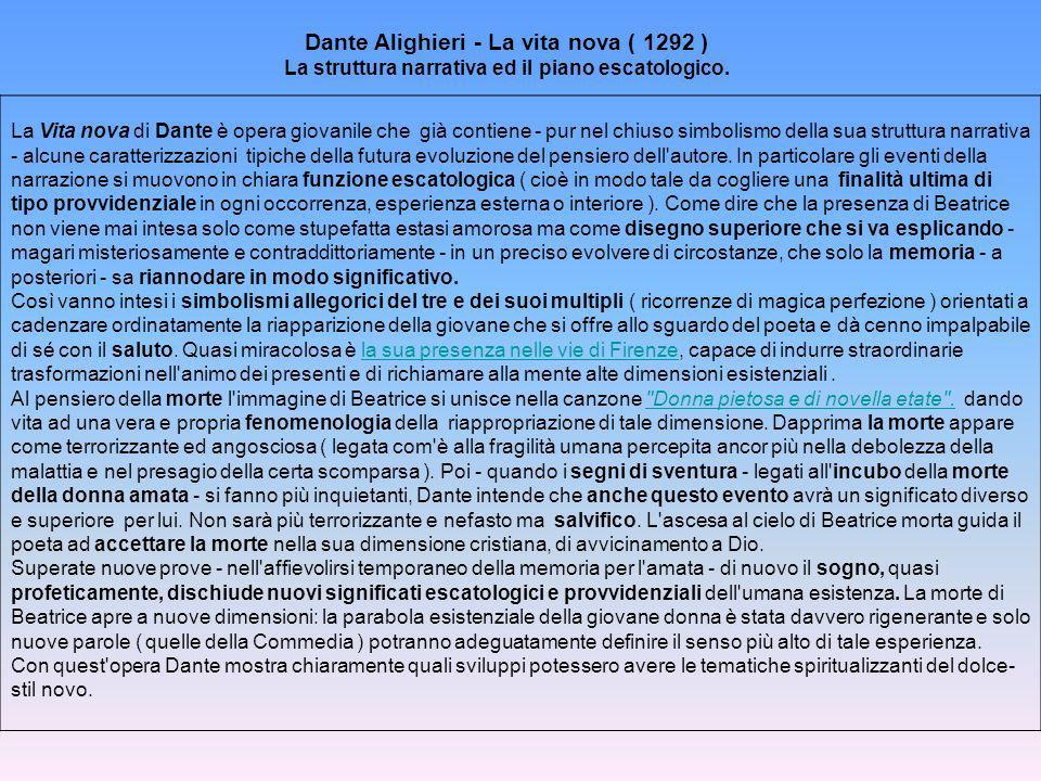 Dante Alighieri - La vita nova ( 1292 ) La struttura narrativa ed il piano escatologico.