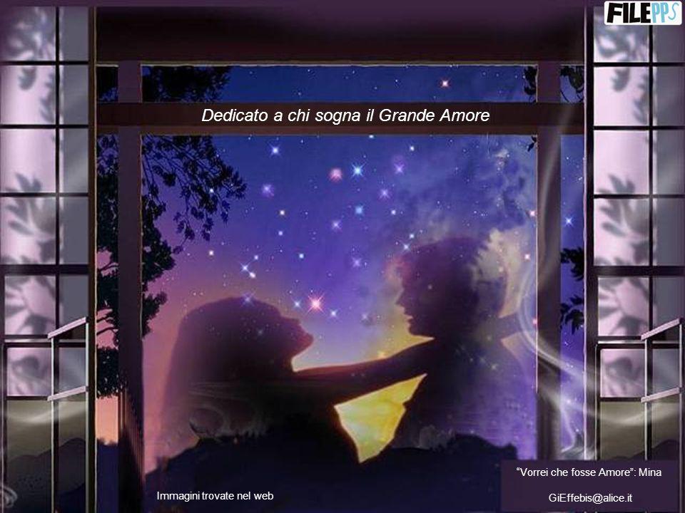 Dedicato a chi sogna il Grande Amore