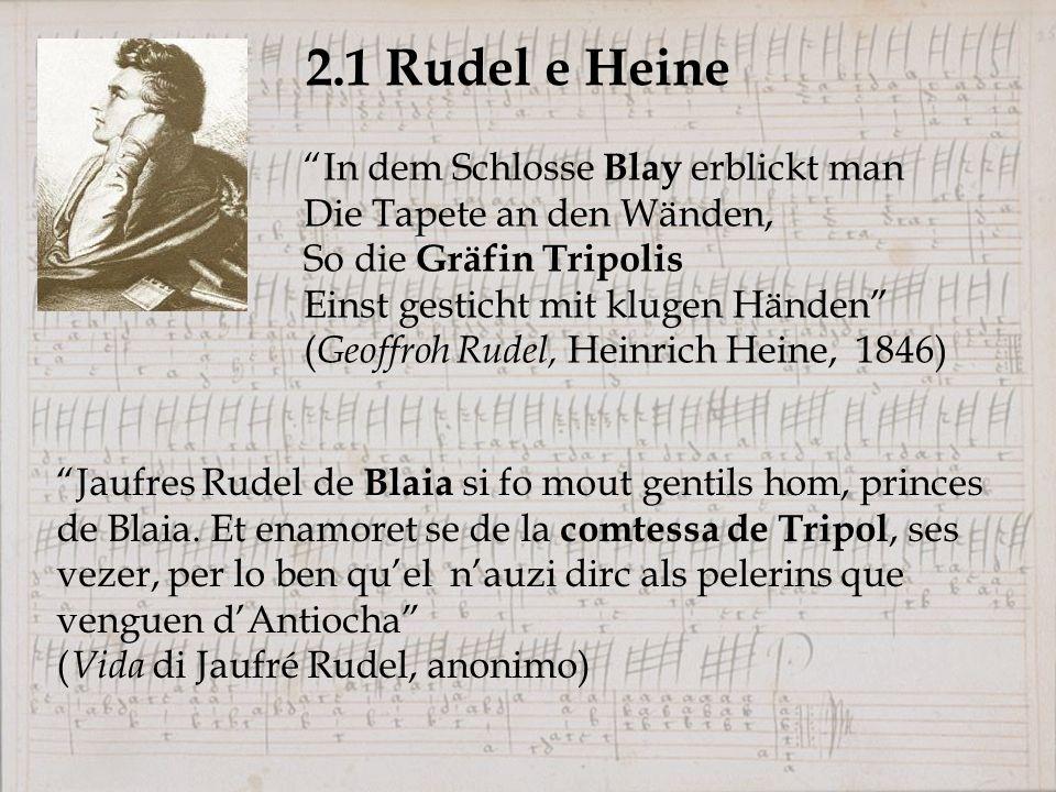 2.1 Rudel e Heine In dem Schlosse Blay erblickt man