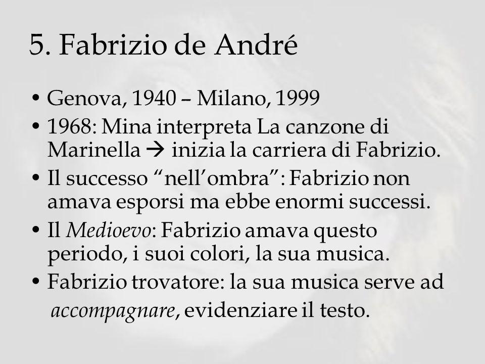 5. Fabrizio de André Genova, 1940 – Milano, 1999