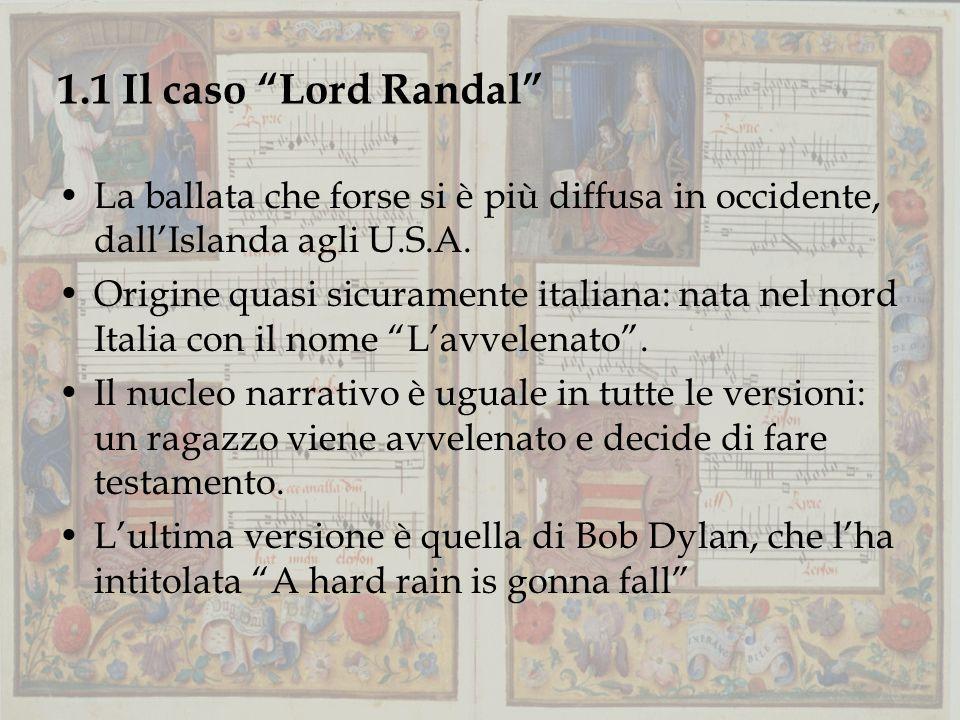 1.1 Il caso Lord Randal La ballata che forse si è più diffusa in occidente, dall'Islanda agli U.S.A.