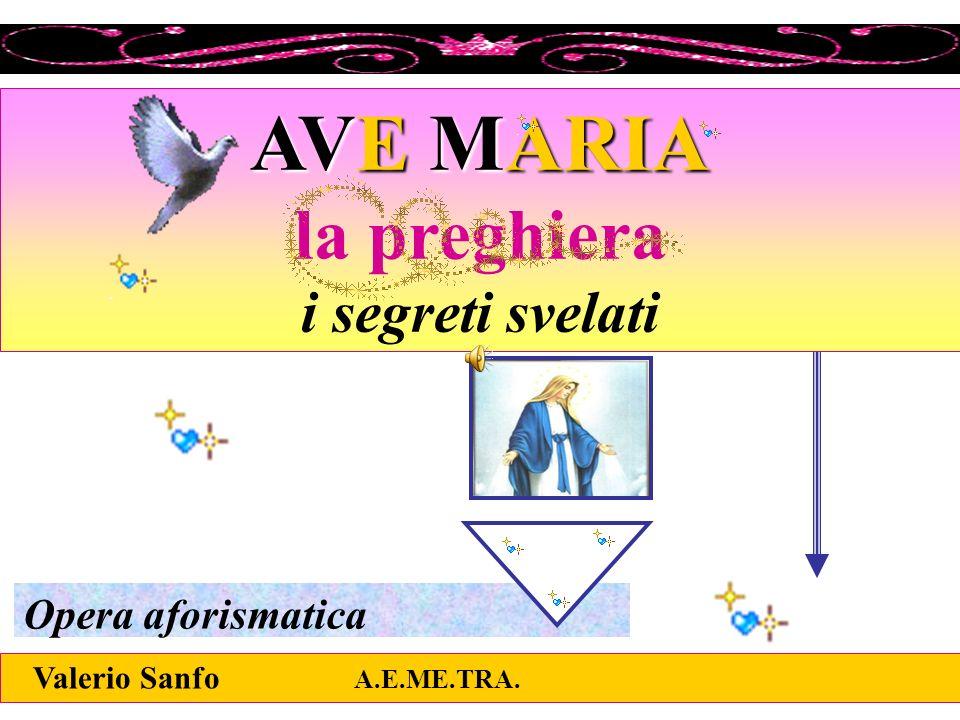 AVE MARIA la preghiera i segreti svelati Opera aforismatica