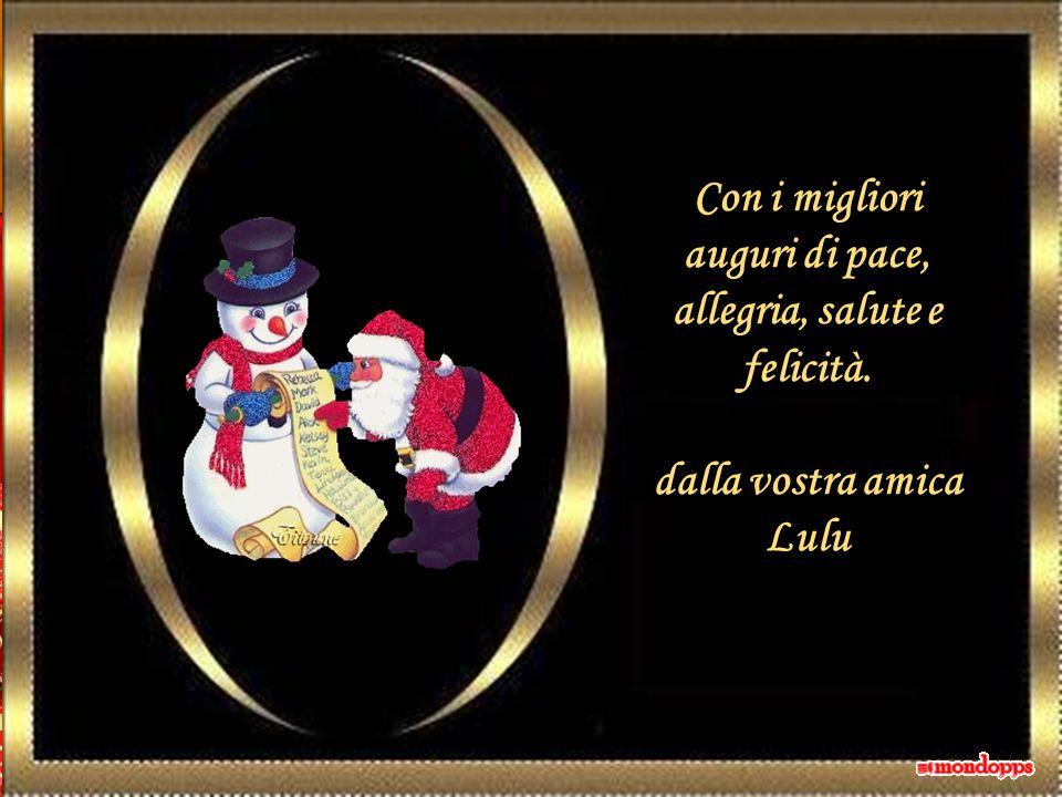 Con i migliori auguri di pace, allegria, salute e felicità.