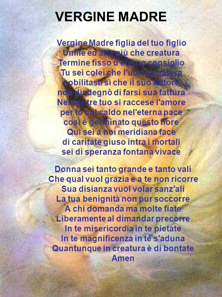 VERGINE MADRE Vergine Madre figlia del tuo figlio