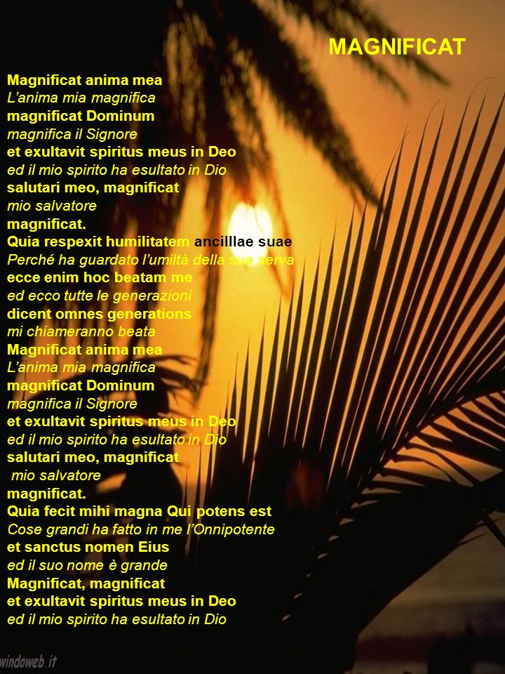 MAGNIFICAT Magnificat anima mea L'anima mia magnifica