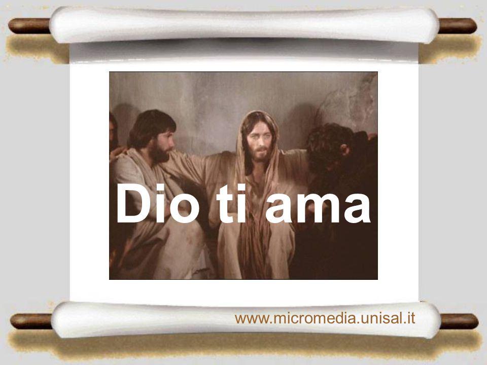 Dio ti ama www.micromedia.unisal.it