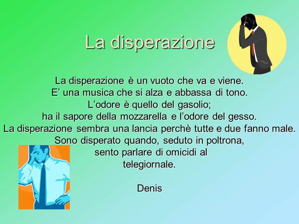 La disperazione La disperazione è un vuoto che va e viene