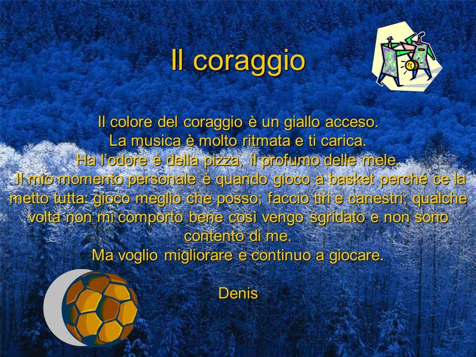 Il coraggio Il colore del coraggio è un giallo acceso