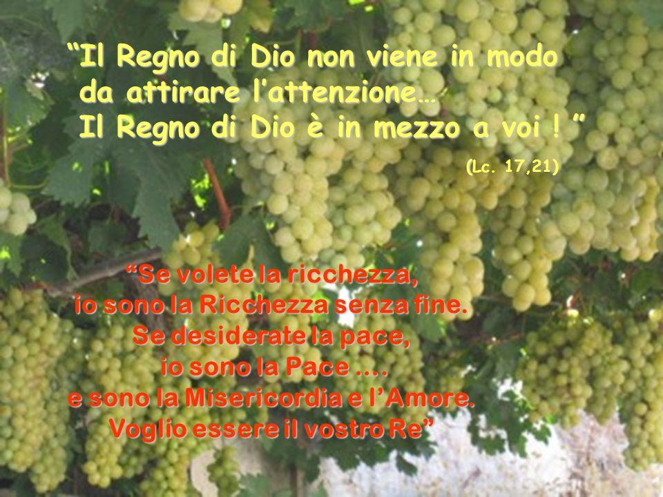Il Regno di Dio non viene in modo da attirare l'attenzione…