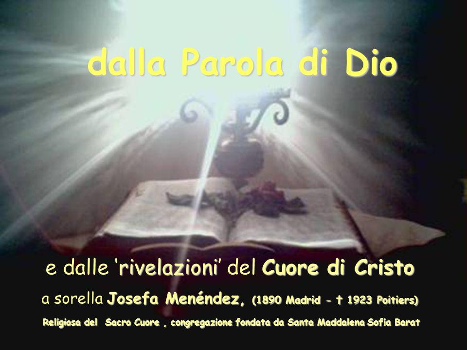 dalla Parola di Dio e dalle 'rivelazioni' del Cuore di Cristo