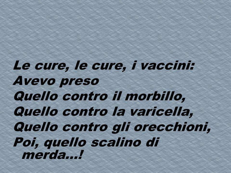 Le cure, le cure, i vaccini: