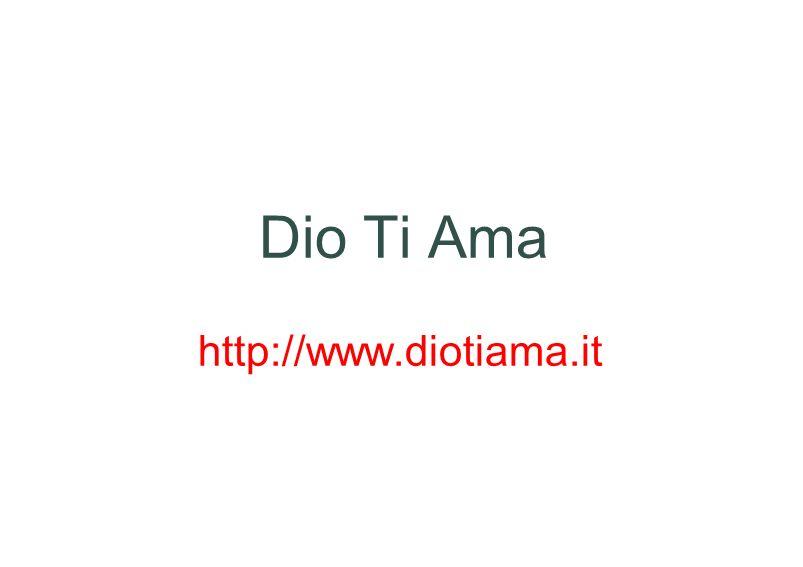 Dio Ti Ama http://www.diotiama.it