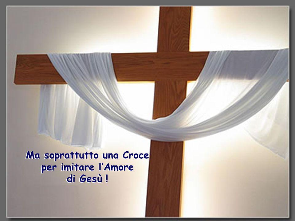 Ma soprattutto una Croce