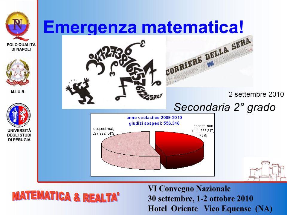 Emergenza matematica! 2 settembre 2010 Secondaria 2° grado
