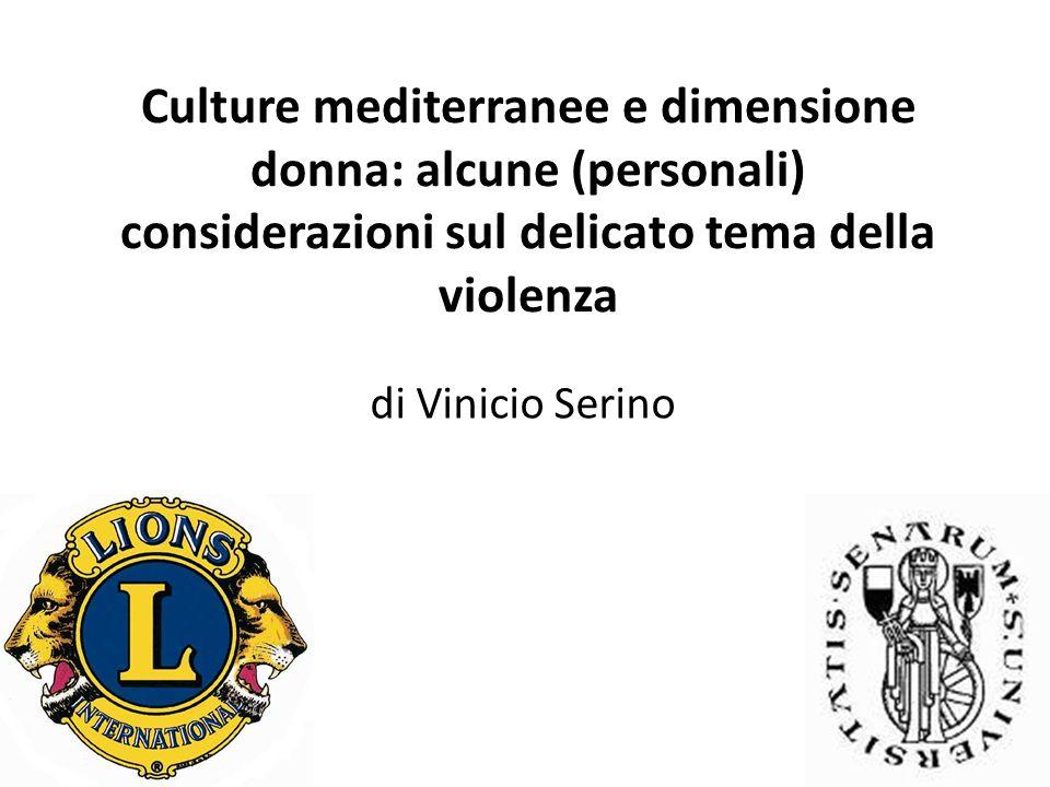 Culture mediterranee e dimensione donna: alcune (personali) considerazioni sul delicato tema della violenza