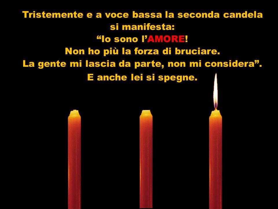 Tristemente e a voce bassa la seconda candela si manifesta: