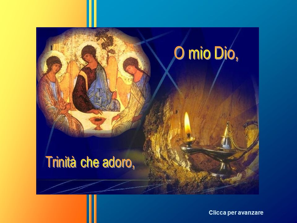 O mio Dio, Trinità che adoro, Clicca per avanzare