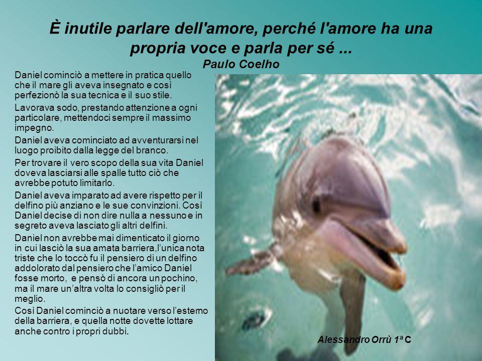 È inutile parlare dell amore, perché l amore ha una propria voce e parla per sé ... Paulo Coelho