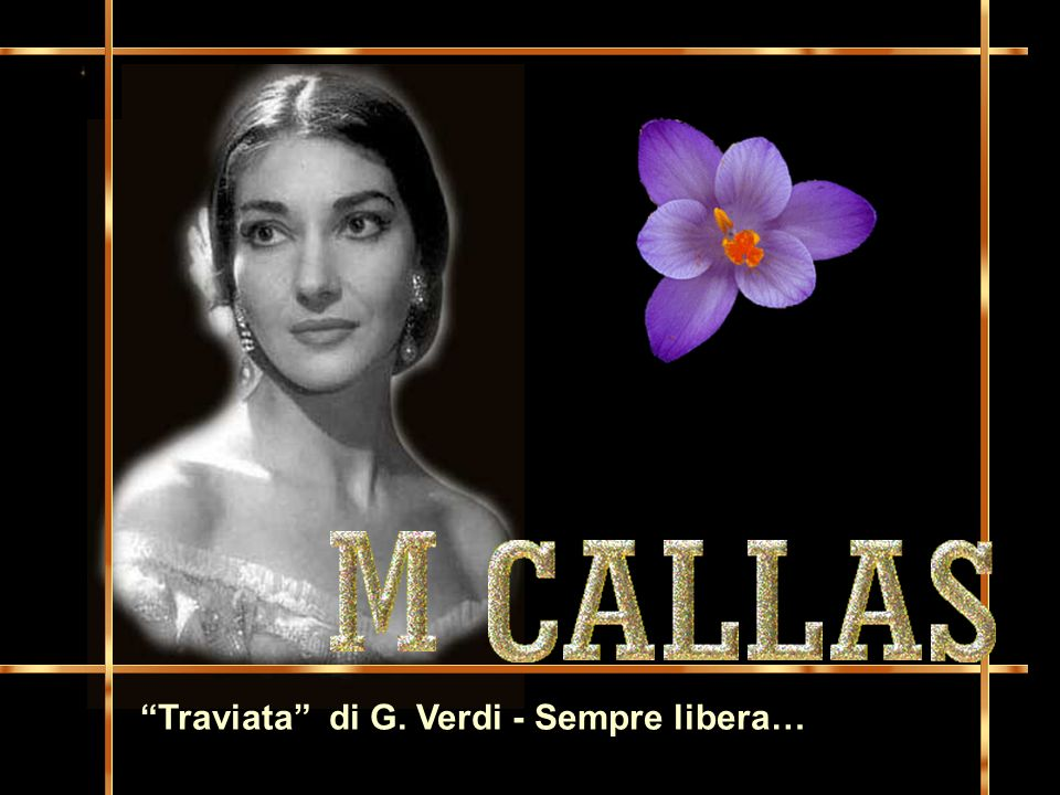 Traviata di G. Verdi - Sempre libera…