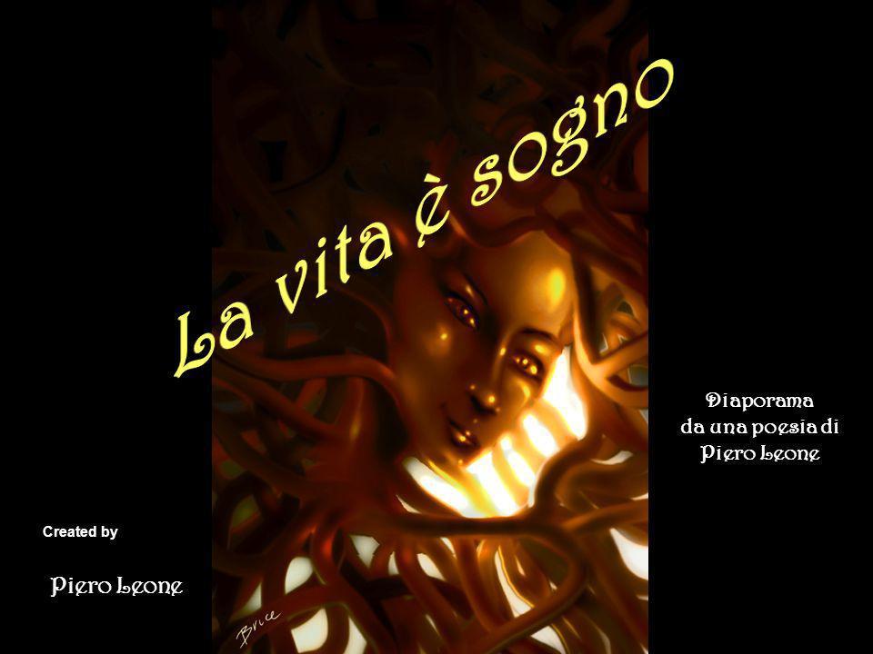 La vita è sogno Piero Leone Diaporama da una poesia di Piero Leone