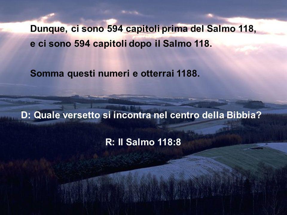 Dunque, ci sono 594 capitoli prima del Salmo 118,