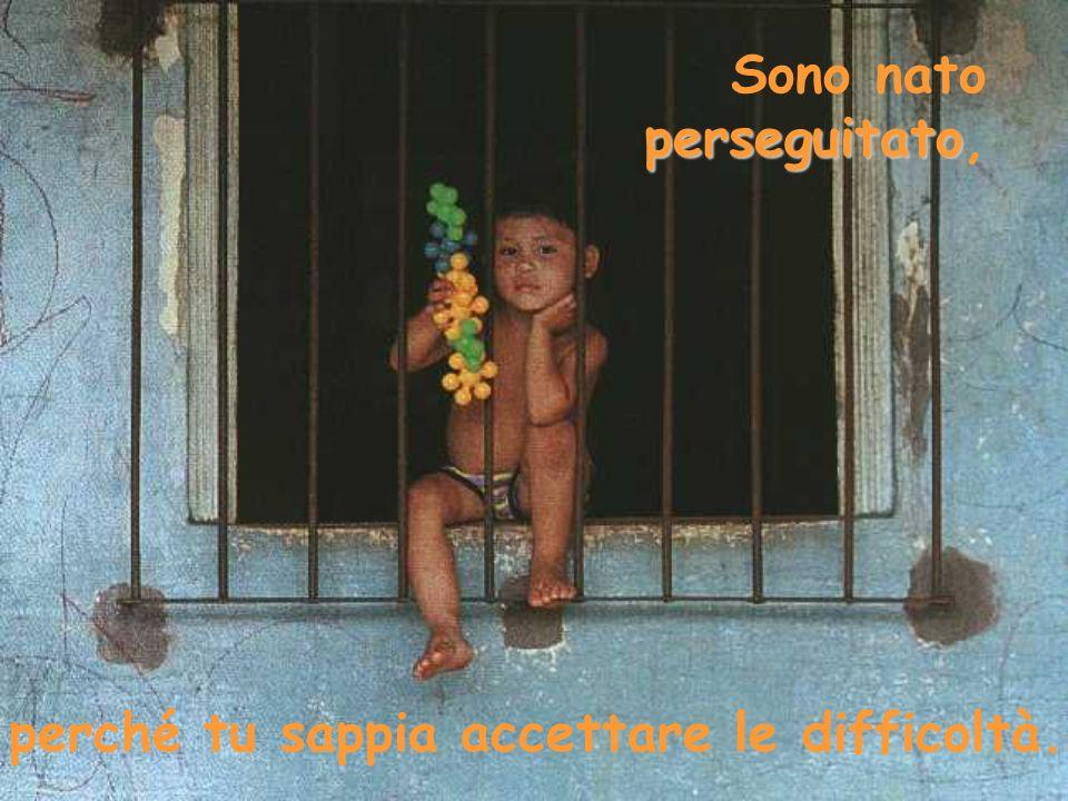 Sono nato perseguitato,