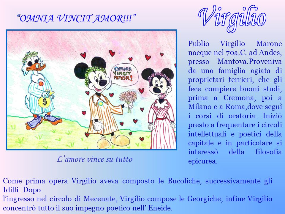 Virgilio OMNIA VINCIT AMOR!!! L'amore vince su tutto