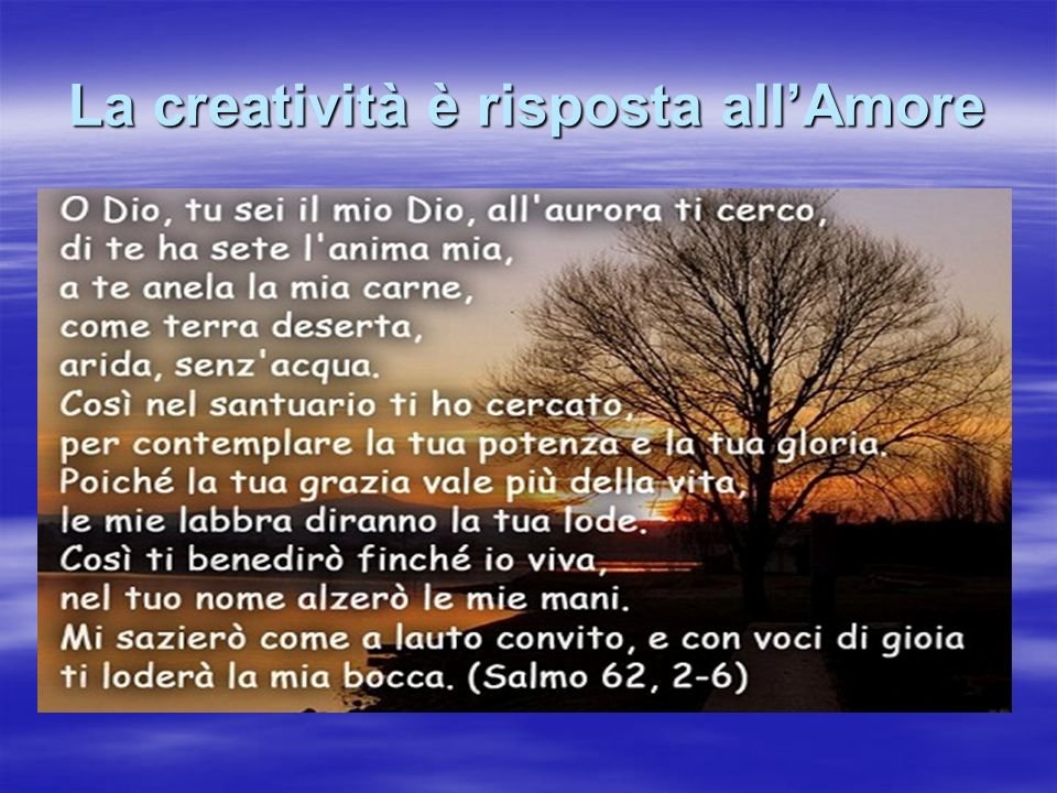 La creatività è risposta all'Amore