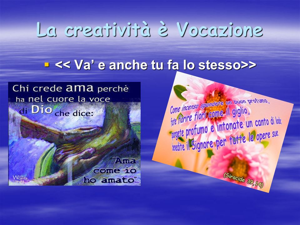 La creatività è Vocazione