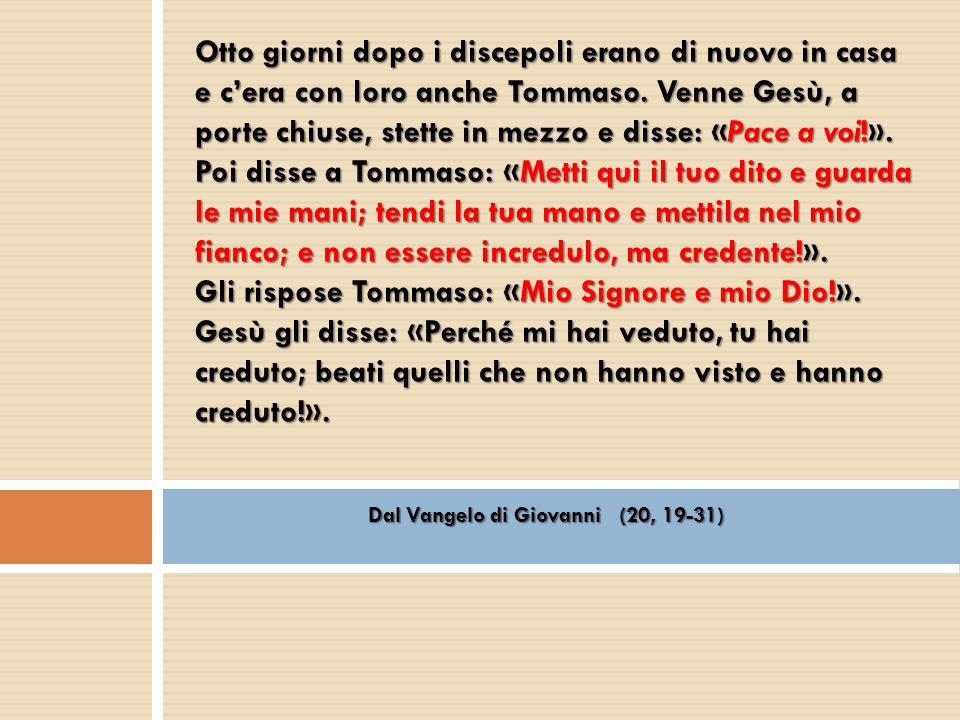 Dal Vangelo di Giovanni (20, 19-31)