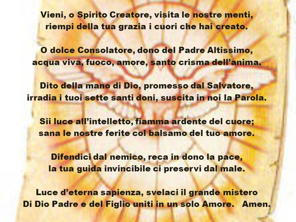 Vieni, o Spirito Creatore, visita le nostre menti,