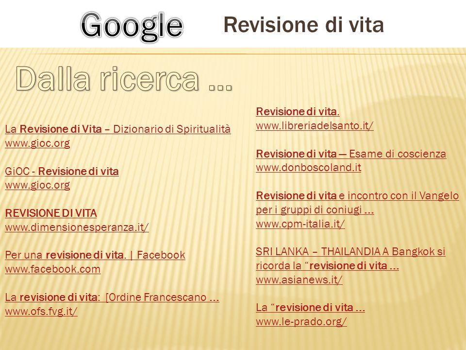 Google Dalla ricerca … Revisione di vita Revisione di vita.